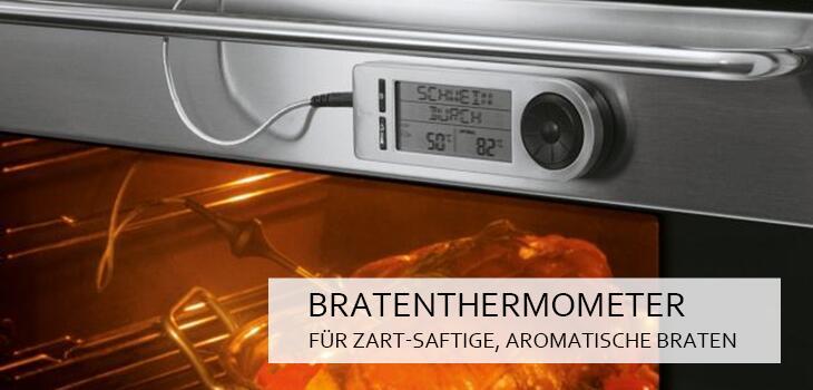 Bratenthermometer - Für zart-saftige, aromatische Braten