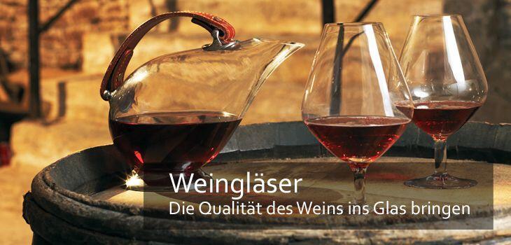 Weingläser - Die Qualität des Weins ins Glas bringen