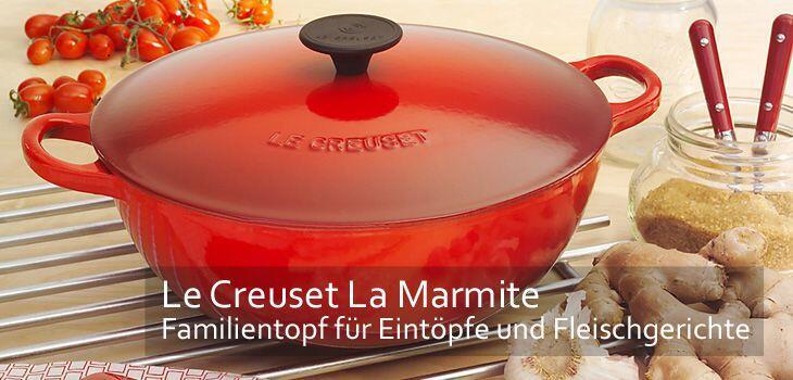 Le Creuset Marmite - der Familientopf