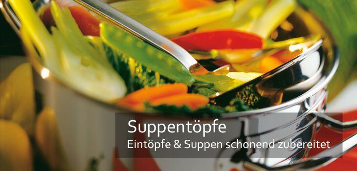 Suppentöpfe - schonende Zubereitung durch optimale Wärmeverteilung