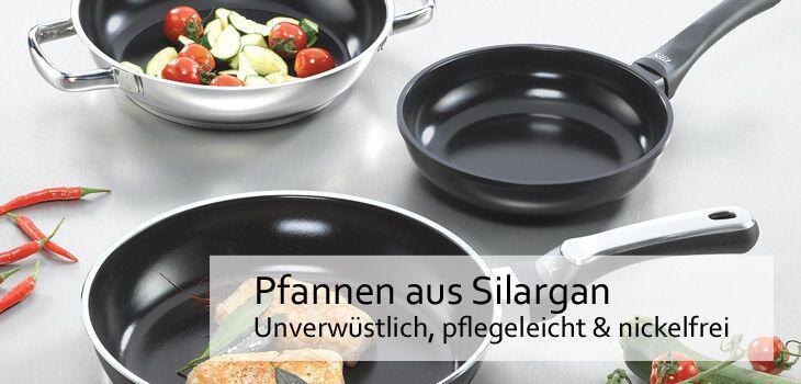 Pfannen aus Silargan (Stahl-Keramik) - Unverwüstlich, pflegeleicht & nickelfrei