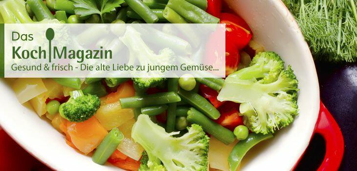 Gesund & Frisch: Die alte Liebe zu jungem Gemüse