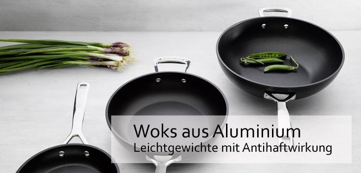 Woks aus Aluminium - Leichtgewichte mit großer Antihaftwirkung