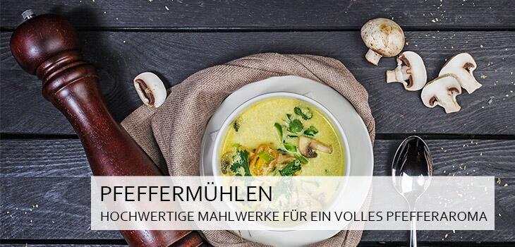 Pfeffermühlen: Mahlwerke für ein volles Pfefferaroma
