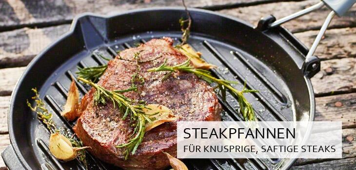 Steakpfannen - die Pfannen für knusprige, saftige Steaks