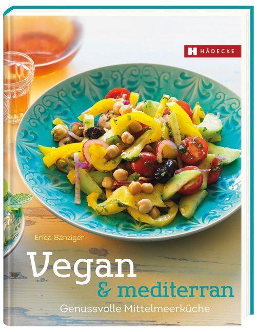 Bänziger Erica, Bossardt Ruth: Vegan & mediterran
