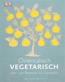 Greg & Lucy Malouf: Orientalisch vegetarisch