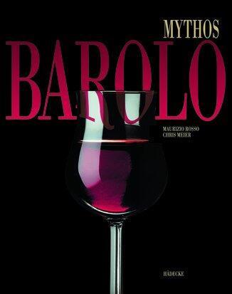 Maurizio Rosso, Chris Meier: Mythos Barolo