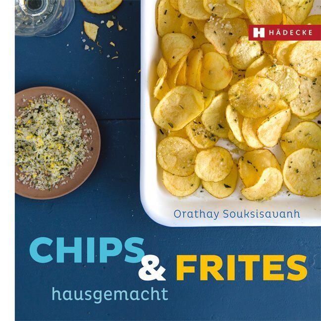 Souksisavanh O., Lascève C.: Chips & Frites hausgemacht