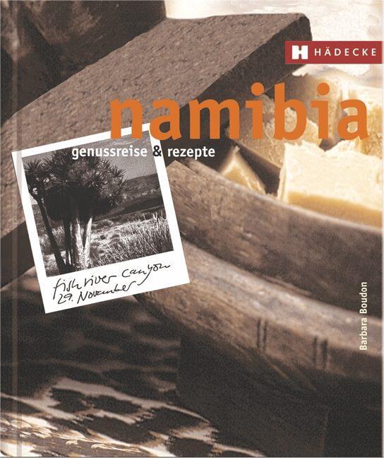 Boudon Barbara: Namibia – Genussreise & Rezepte