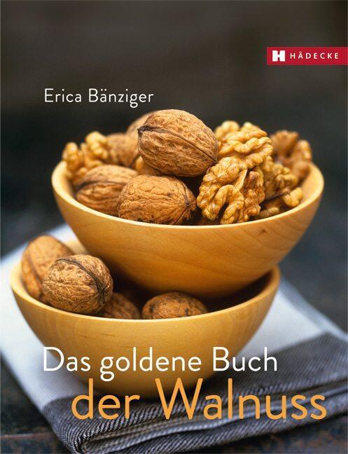 Bänziger E.: Das Goldene Buch der Walnuss