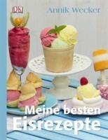 Wecker A.: Meine besten Eisrezepte