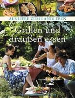 Daiber Claudia: Grillen und draußen Essen