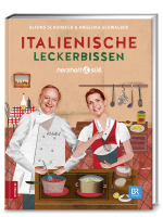 Schuhbeck, Alfons; Schwalber, Angelika: Herzhaft & süß Italienische Leckerbissen