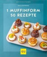 Giulia Davidsson: 1 Muffinform - 50 Rezepte
