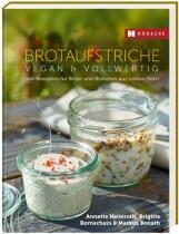 Heimroth A.,Bornschein B.,Bonath M.:Brotaufstriche vegan & vollwertig