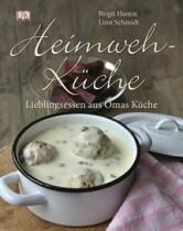 Hamm B. / Schmidt L.: Heimwehküche - Lieblingsessen aus Omas Küche