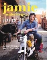 Jamie Oliver: Jamie unterwegs - Geniale Rezepte gegen Fernweh