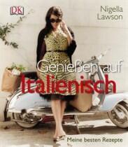 Lawson Nigella: Genießen auf Italienisch