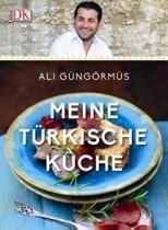 Güngörmüs Ali: Meine türkische Küche