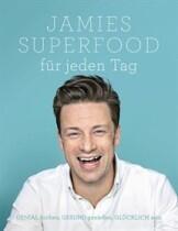 Jamie Oliver: Jamies Superfood für jeden Tag