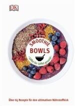 Green Fern: Smoothie Bowls: Löffel für Löffel gesund