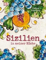 Cettina Vicenzino: Sizilien in meiner Küche