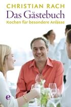 Rach Christian: Das Gästebuch- Kochen für den besondere Anläße