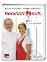 Schuhbeck, Alfons; Schwalber, Angelika: Herzhaft & Süß Feine Kleinigkeiten