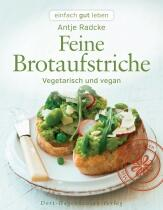 Radcke Antje: Feine Brotaufstriche - Vegetarisch und vegan