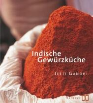 Gandhi Jeeti: Indische Gewürzküche