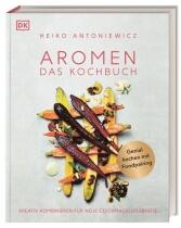 Heiko Antoniewicz: Aromen – Das Kochbuch