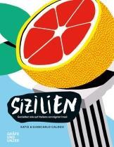 Katie & Giancarlo Caldesi: Sizilien - Genießen wie auf Italiens sonnigster Insel