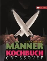 Sura A.: Das Männerkochbuch - Crossover