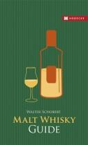 Schobert Walter: Malt Whisky Guide