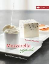 Marziale Rosanna : Mozzarella originale - Die Vielfalt eines Klassikers