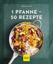 Angelika Ilies: 1 Pfanne - 50 Gerichte