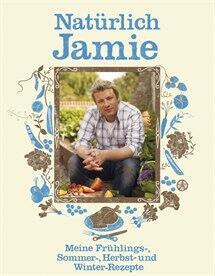Jamie Oliver: Natürlich Jamie