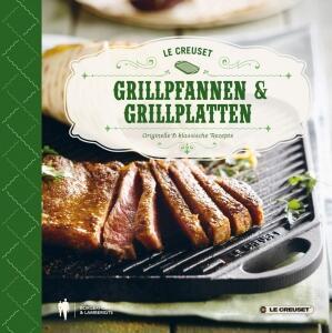 Le Creuset Kochbuch Grillpfannen & Grillplatten