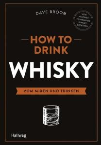 Broom Dave: How to Drink Whisky