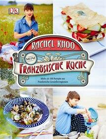 Khoo Rachel: Meine französische Küche