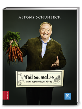Schuhbeck, Alfons: Mal so, mal so – meine flexitarische...