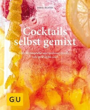 Richter Daniel: Cocktails selbst gemixt