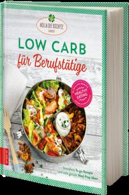 Hola-Schneider Petra: Low Carb für Berufstätige