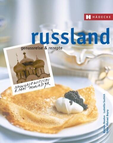 Boudon Barbara, Suchich Ludmilla: Russland – Genussreise & Rezepte