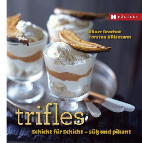 Brachat Oliver, Hülsmann Torsten: Trifles Schicht für Schicht – süß und pikant