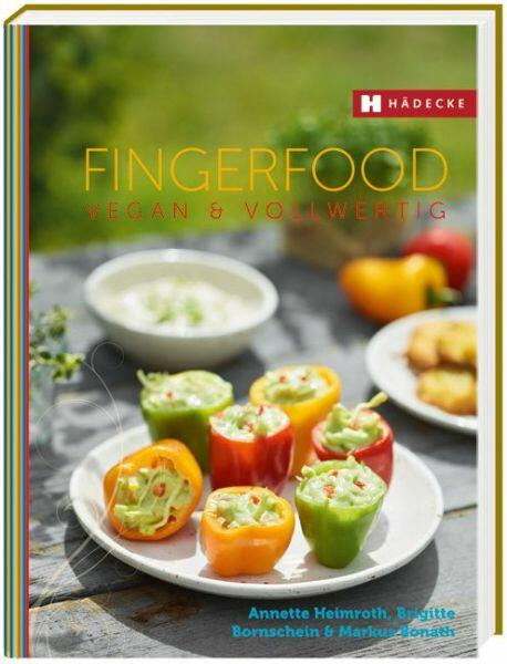 Heimroth A.,Bornschein B.,Bonath M.:Fingerfood vegan & vollwertig