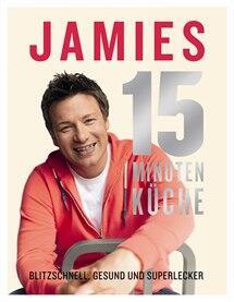 Jamie Oliver: Jamies 15-Minuten-Küche