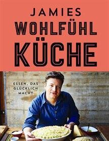 Jamie Oliver: Jamies Wohlfühlküche