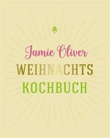 Jamie Oliver: Weihnachtskochbuch